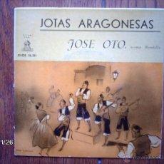Discos de vinilo: JOSE OTO - JOTAS ARAGONESAS - DE BRILLANTES Y CORONAS + 7. Lote 50911806