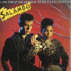 Discos de vinilo: SALAMBO SG CBS 1983 LAS DIEZ MUJERES MAS ELEGANTES/ LA MISMA MUSICA, EL MISMO LUGAR BONEZZI ZOMBIES. Lote 169476000