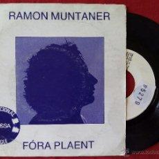 Discos de vinilo: RAMON MUNTANER, FORA PLAENT (EDIGSA 1982) SINGLE PROMOCIONAL - EL PAS DEL TEMPS-JOAN OLLE TONI XUCLA. Lote 50923243