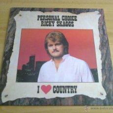 Discos de vinilo: RICKY SKAGGS - I LOVE COUNTRY - PERSONAL CHOICE (LP 1987, EPIC EPC 451006 1). Lote 50928999