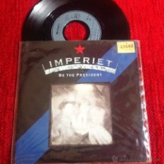 Discos de vinilo: IMPERIET SG. BE THE PRESIDENT. Lote 50932712