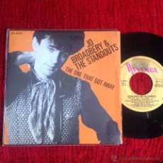 Discos de vinilo: JO BROADBERY&THE STANDOUTS SG- THE ONE THAT GOT AWAY . Lote 50932856