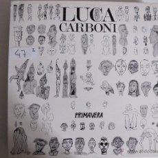 Discos de vinilo: MAXI - LUCA CARBONI - PRIMAVERA / TE CHE NON SO CHI SEI (PROMOCIONAL ESPAÑOL, RCA RECORDS 1989). Lote 50934631