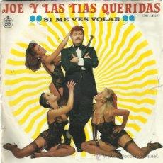Disques de vinyle: JOE Y LAS TIAS QUERIDAS SG HISPAVOX 1985 SI ME VES VOLAR/ RADIOACTIVIDAD JOE BORSANI SISSI RUBI. Lote 50935278
