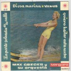Discos de vinilo: MAX GREGER Y SU ORQUESTA. DIOSA MARINA . VERGARA 1963. EP. Lote 50960528