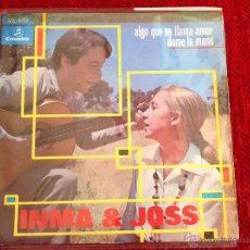Discos de vinilo: INMA Y JOSS SG. ALGO QUE SE LLAMA AMOR . Lote 50961324