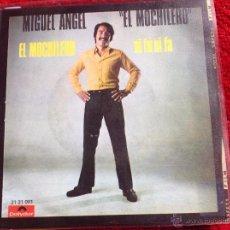 Discos de vinilo: MIGUEL ANGEL , EL MOCHILERO SG.. Lote 50971652