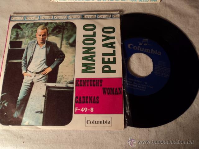 DISCO SINGLE MANOLO PELAYO - KENTUCHY WOMAN / CADENAS (SINGLE ESPAÑOL DE 1967) (Música - Discos de Vinilo - EPs - Solistas Españoles de los 50 y 60)