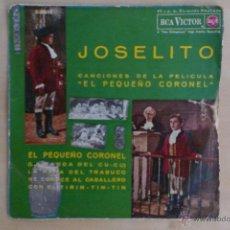 Discos de vinilo: JOSELITO -EL PEQUEÑO CORONEL- EP 1962 RCA VICTOR . Lote 50981596