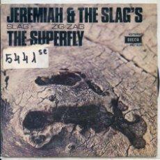 Discos de vinilo: JEREMIAH & THE SLAG'S / SLAG / THE SUPERFLY (JEAN MICCHEL JARRE( SINGLE PROMO 1973). Lote 50982187