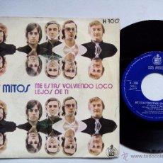 Discos de vinilo: LOS MITOS. ME ESTÁS VOLVIENDO LOCO. SINGLE HISPAVOX H 700. ESPAÑA 1971. LEJOS DE TI.. Lote 50984408
