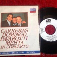 Discos de vinilo: CARRERAS+DOMINGO+PAVAROTTI METHA IN CONCERTO.- SG. PROMOCIONAL A ESTRENAR. Lote 50988162