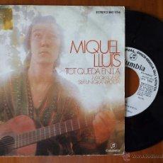 Discos de vinilo: MIQUEL LLUIS, TOT QUEDA ENLLA (CLUMBIA 1976) SINGLE PROMOCIONAL-M'AGRADARIA SER UN GRAN POETA FARRAN. Lote 50989821