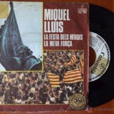 Discos de vinilo: MIQUEL LLUIS, LA FESTA DELS HEROIS + LA MEVA FORÇA (COLUMBIA 1977) SINGLE PROMOCIONAL. Lote 50989847