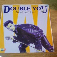 Disques de vinyle: DOUBLE YOU WE ALL NEED LOVE MAXI 12. Lote 50992847