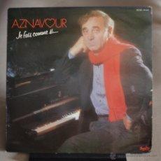 Discos de vinilo: CHARLES AZNAVOUR. JE FAIS COMME SI...BARCLAY 1981. EDICIÓN FRANCESA. LITERACOMIC.. Lote 50997500