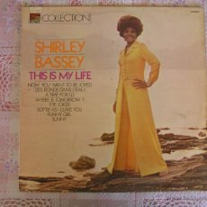 Discos de vinilo: SHIRLEY BASSEY - THIS IS MY LIFE - NOW YOU WANT TO BE LOVED. Lote 51008586