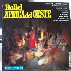 Discos de vinilo: LP BALLET AFRICA DEL OESTE, DISCOS BELTER 44.391 (AÑO 1969), CANCIONES POPULARES DE ESA ZONA. Lote 51011403