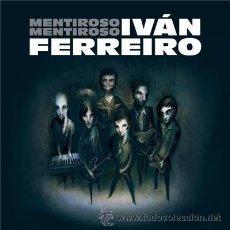 Dischi in vinile: IVAN FERREIRO - MENTIROSO MENTIROSO LP + CD - A ESTRENAR - WARNER 2014 - LOS PIRATAS. Lote 51020395