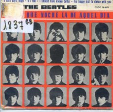 Discos de vinilo: THE BEATLES / QUE NOCHE LA DE AQUEL DIA / I SHOULD HAVE KNOWN BETTER + 2 (EP 1964). Lote 51034852