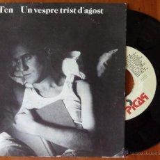 Discos de vinilo: TONI TEN, UN VESPRE TRIST D'AGOST (PICAP 1991) SINGLE PROMOCIONAL. Lote 51053001
