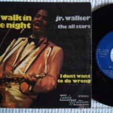 Discos de vinilo: JR. WALKER & THE ALL STARS - '' WALK IN THE NIGHT (PASEO EN LA NOCHE) '' SINGLE 7'' SPAIN. Lote 51057626