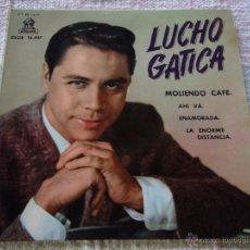 Discos de vinilo: LUCHO GATICA ( MOLIENDO CAFE - AHI VA - ENAMORADA - LA ENORME DISTANCIA ) 1961 EP45 ODEON. Lote 51072629