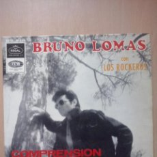 Discos de vinilo: BRUNO LOMAS CON LOS ROCKEROS- COMPRENSION +3- EP REGAL 1965. Lote 51073941
