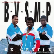 Discos de vinilo: B.V.S.M.P. - BE GENTLE - 12' BOY RECORDS SPAIN 1988 (HIP-HOP). Lote 51074425