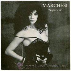 Discos de vinilo: MARCHESI - SUPERSTAR (PDI, 10.2654 7'', SINGLE, PROMO, 1992) EX- SANTA, HEAVY, ARGENTINA . Lote 51085172