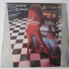 Discos de vinilo: DAZZ BAND - LET IT ALL BLOW (2 VERSIONES) 1984 SPAIN MAXI SINGLE. Lote 51085977