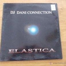 Discos de vinilo: DJ. DANI CONNECTION.ELASTICA MAXI 12.. Lote 51086030