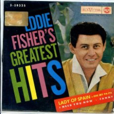 Discos de vinilo: EDDIE FISHER'S / LADY OF SPAIN / ON! MY PA-PA / FANNY + 1 (EP 1962). Lote 51089486