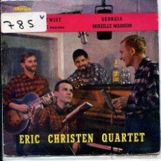 Discos de vinilo: ERIC CHRISTEN QUARTET / LADT TWIST / GEORGIA / TU REVES + 1 (EP 1963). Lote 51089737