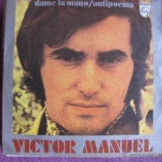 Disques de vinyle: VICTOR MANUEL - DAME LA MANO / ANTIPOEMA (SINGLE ESPAÑOL DE 1971). Lote 51097233