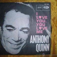 Discos de vinilo: ANTHONY QUINN. I LOVE YOU, YOU LOVE ME / SOMETIMES. CAPITOL EDICION U.S.A. IMPECABLE. Lote 51127342