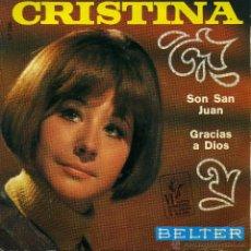 Dischi in vinile: CRISTINA - SON SAN JUAN / GRACIAS A DIOS (SINGLE ESPAÑOL DE 1969). Lote 51135330