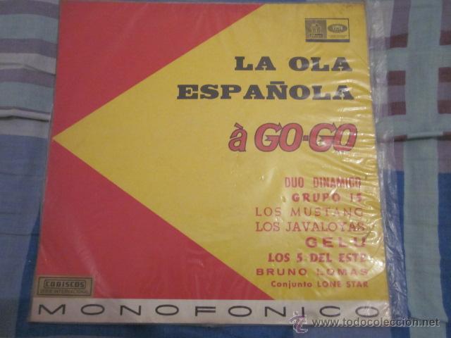 LA OLA ESPAÑOLA A GO-GO - LP - MONOFONICO - ED.COLOMBIANA - MUSTANG,LONE STAR,GELU,BRUNO LOMAS,ETC. (Música - Discos - LP Vinilo - Grupos Españoles 50 y 60)
