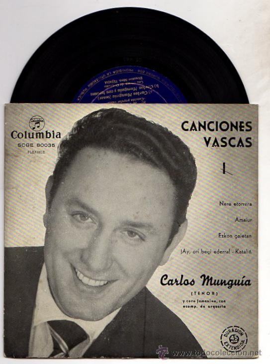 CANCIONES VASCAS. CARLOS MUNGUIA (TENOR). COLUMBIA. DISCO MICROSURCO 45 R.P.M. (Música - Discos - LP Vinilo - Étnicas y Músicas del Mundo)