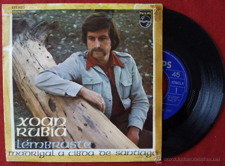 XOAN RUBIA, LEMBRASTE (PHILIPS 1972) SINGLE - MANOLO GAS - GALEGO (Música - Discos - Singles Vinilo - Cantautores Españoles)
