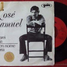 Discos de vinilo: XOSE SAMUEL, CANTAREI GALICIA (GALA 1976) SINGLE PROMOCIONAL ROSALIA DE CASTRO C. E. FERREIRO. Lote 51147254