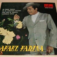 Discos de vinilo: RAFAEL FARINA EP 1961 MI PERRO AMIGO / DE MI CORAZÓN GITANO / VETE CON EL CUENTO / CANDELAS VIVAS. Lote 51152820
