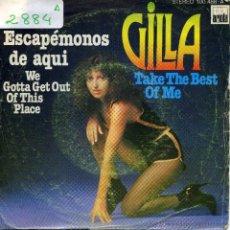 Discos de vinilo: GILLA - TAKE THE BEST OF ME / WE GOTTA GET OUT OF THIS PLACE (SINGLE ESPAÑOL DE 1979). Lote 51154834