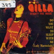 Discos de vinilo: GILLA - DO YOU WANT TO SLEEP WITH ME / BABY DO YOU WANT (SINGLE PROMOCIONAL ESPAÑOL DE 1975). Lote 51154910
