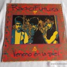 Discos de vinilo: RADIO FUTURA VENENO EN LA PIEL . Lote 51155675
