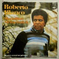 Discos de vinilo: ROBERTO BLANCO (SINGLE 1975) - MANOLITOS MEISTERSTUCK - SINGLE CBS 1975 MADE IN GERMANY -. Lote 51188266