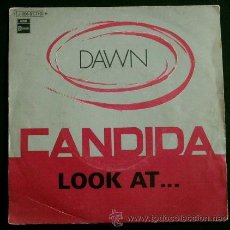 Discos de vinilo: DAWN - CANDIDA (SINGLE EMI 1970) LOOK AT.... Lote 51205460