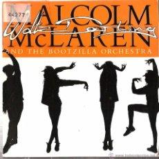 Discos de vinilo: SINGLE MALCOLM MCLAREN AND THE BOOTZILLA ORCHESTRA : WALT DARLING ( NEW YORK DOLLS & SEX PISTOLS ). Lote 51210887