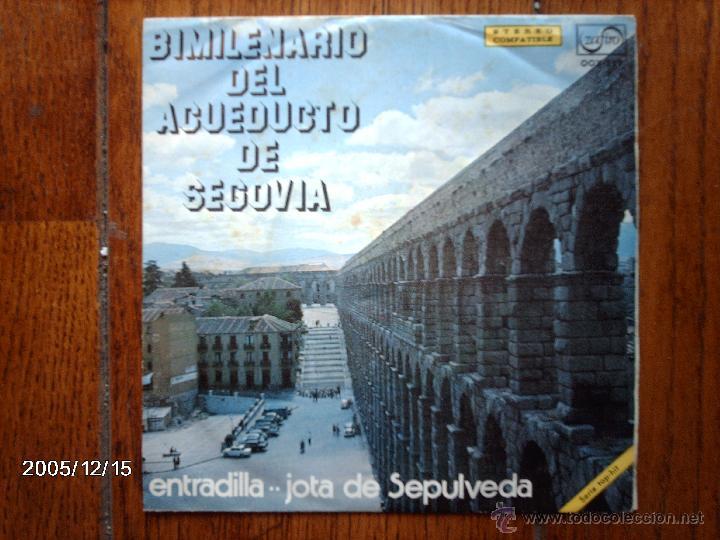 BIMILENARIO DEL ACUEDUCTO DE SEGOVIA - SERAFIN VAQUERIZA Y MANUEL CASLA - AGRUP. FOLKLORICA SEG (Música - Discos - Singles Vinilo - Étnicas y Músicas del Mundo)
