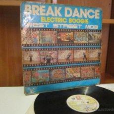 Discos de vinilo: BREAK DANCE - ELECTRIC BOOGIE - WEST STREET MOB - AÑO 1984 - LP - [G/VG]. Lote 51218354